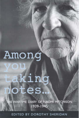 Among You Taking Notes... by Naomi Mitchison