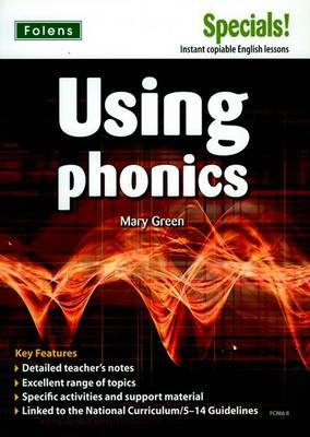 Secondary Specials!: English - Using Phonics (11-14) by Mary Green