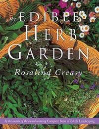 Edible Herb Garden by Rosalind Creasy