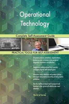 Operational Technology Complete Self-Assessment Guide by Gerardus Blokdyk image
