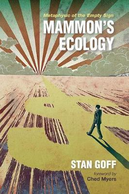 Mammon's Ecology by Stan Goff