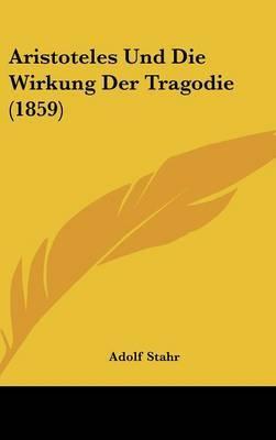 Aristoteles Und Die Wirkung Der Tragodie (1859) by Adolf Stahr image
