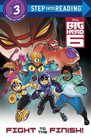Big Hero 6: Fight to the Finish! by Bill Scollon