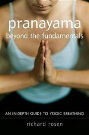 Pranayama Beyond the Fundamentals by Richard Rosen image