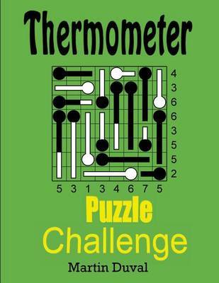 Thermometer Puzzle Challenge 1 by Martin Duval