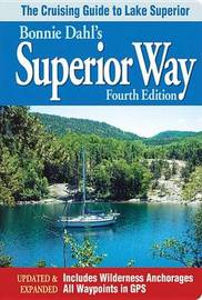 Bonnie Dahl's Superior Way: The Cruising Guide to Lake Superior by Bonnie Dahl image