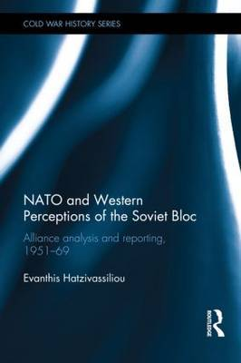 NATO and Western Perceptions of the Soviet Bloc by Evanthis Hatzivassiliou image