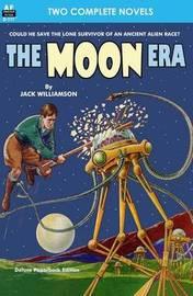 Moon Era, The, & Revenge of the Robots by Jack Williamson
