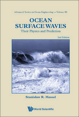Ocean Surface Waves: Their Physics And Prediction (2nd Edition) by Stanislaw R Massel image