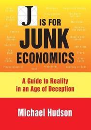 J Is for Junk Economics by Michael Hudson