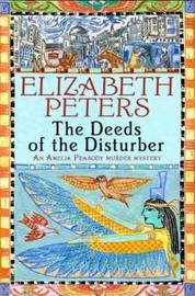 The Deeds of the Disturber (Amelia Peabody Mystery #5) by Elizabeth Peters