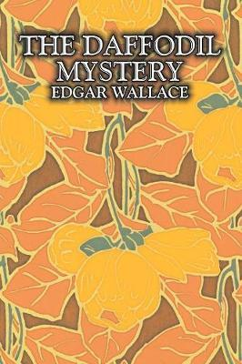 The Daffodil Mystery by Edgar Wallace, Fiction, Classics, Mystery & Detective by Edgar Wallace