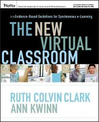The New Virtual Classroom by Ruth C Clark