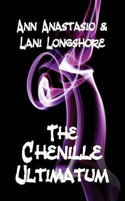 The Chenille Ultimatum by Lani Longshore