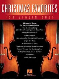Christmas Favorites for Violin Duet by Hal Leonard Publishing Corporation