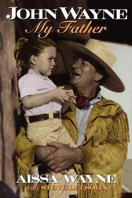 John Wayne: My father by Aissa Wayne image