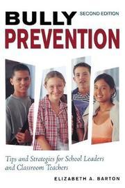 Bully Prevention by Elizabeth A. Barton