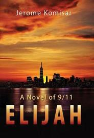 Elijah by Jerome B Komisar
