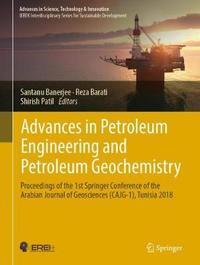 Advances in Petroleum Engineering and Petroleum Geochemistry