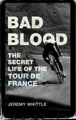 Bad Blood: The Secret Life of the Tour De France by Jeremy Whittle image