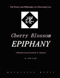 Cherry Blossom Epiphany -- the Poetry and Philosophy of a Flowering Tree by Robin D Gill image