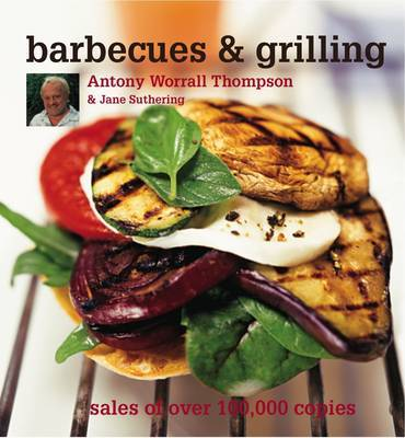 Barbecues and Grilling by Antony Worrall Thompson image