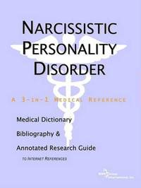 Narcissistic Personality Disorder - A Medical Dictionary, Bibliography, and Annotated Research Guide to Internet References by ICON Health Publications image
