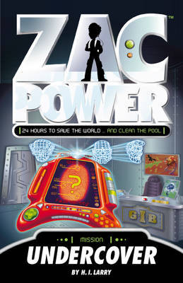 Zac Power: Undercover (#12) by H I Larry