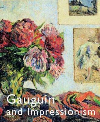 Gauguin and Impressionism by Richard R. Brettell