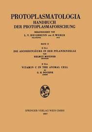 Die Ascorbinsaure in der Pflanzenzelle. Vitamin C in the Animal Cell by Helmut Metzner