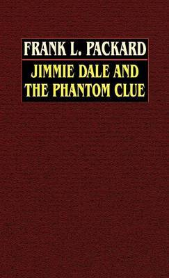 Jimmie Dale and the Phantom Clue by Frank L Packard