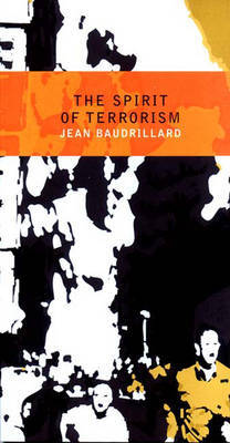 The Spirit of Terrorism: AND Requiem for the Twin Towers by Jean Baudrillard