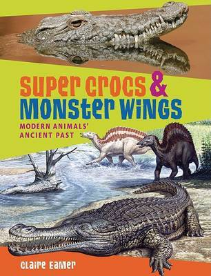 Super Crocs & Monster Wings by Claire Eamer image