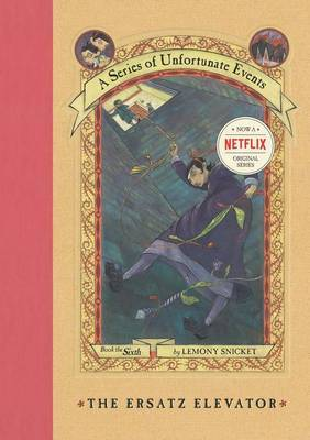 The Ersatz Elevator (A Series of Unfortunate Events #6) by Lemony Snicket image