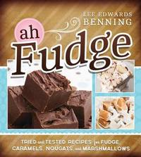Ah Fudge by Lee Edwards Benning