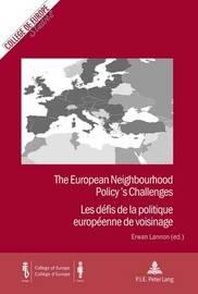 The European Neighbourhood Policy's Challenges / Les defis de la politique europeenne de voisinage