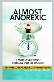 Almost Anorexic by Jennifer J. Thomas
