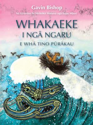 Whakaeke i nga ngaru (Riding the Waves): Maori Language Edition by Gavin Bishop image