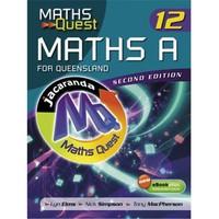 Maths Quest Maths A Year 12 for Queensland + eBookPlus by Lyn Elms