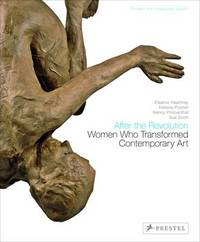 After the Revolution: Women Who Transformed Contemporary Art by Eleanor Heartney