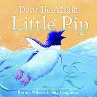 Don't Be Afraid, Little Pip by Karma Wilson image