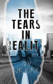 The Tears in Reality by J R Kirk