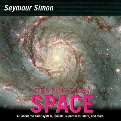 Destination: Space by Seymour Simon image