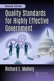 Quality Standards for Highly Effective Government, Second Edition by Richard E. Mallory