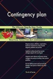 Contingency Plan the Ultimate Step-By-Step Guide by Gerardus Blokdyk image