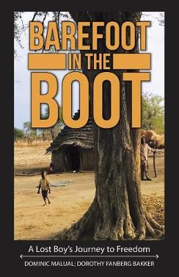 Barefoot in the Boot by Dominic Malual