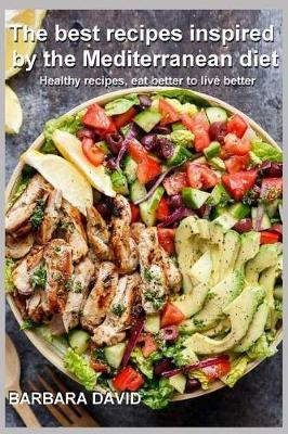 The Best Recipes Inspired by the Mediterranean Diet