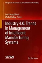 Industry 4.0: Trends in Management of Intelligent Manufacturing Systems