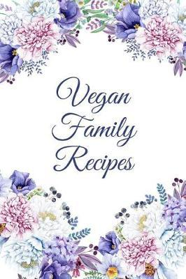 Vegan Family Recipes by Jana Evans