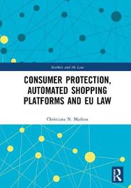 Consumer Protection, Automated Shopping Platforms and EU Law by Christiana Markou